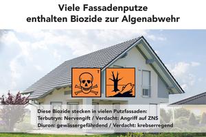 Rechts: Bei Bioziden, die organischen Fassadenputzen häufig zum Schutz gegen Algen- und Pilzwachstum beigemischt werden, handelt es sich zumeist um eine Kombination von mehreren giftigen Wirkstoffen