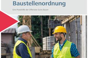"""Der Leitfaden für sicheres Arbeiten auf der Baustelle wurde von der BG Bau und der Offensive """"Gutes Bauen"""" aktualisiert."""