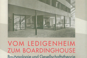 Literaturtipp: Vom Ledigenheim zum Boardinghouse. Von Markus Eisen. Gebr. Mann Verlag, Berlin 2012. 388 Seiten, fester Einband, Format 17 x 24 cm, ISBN 978-3-7861-2664-5